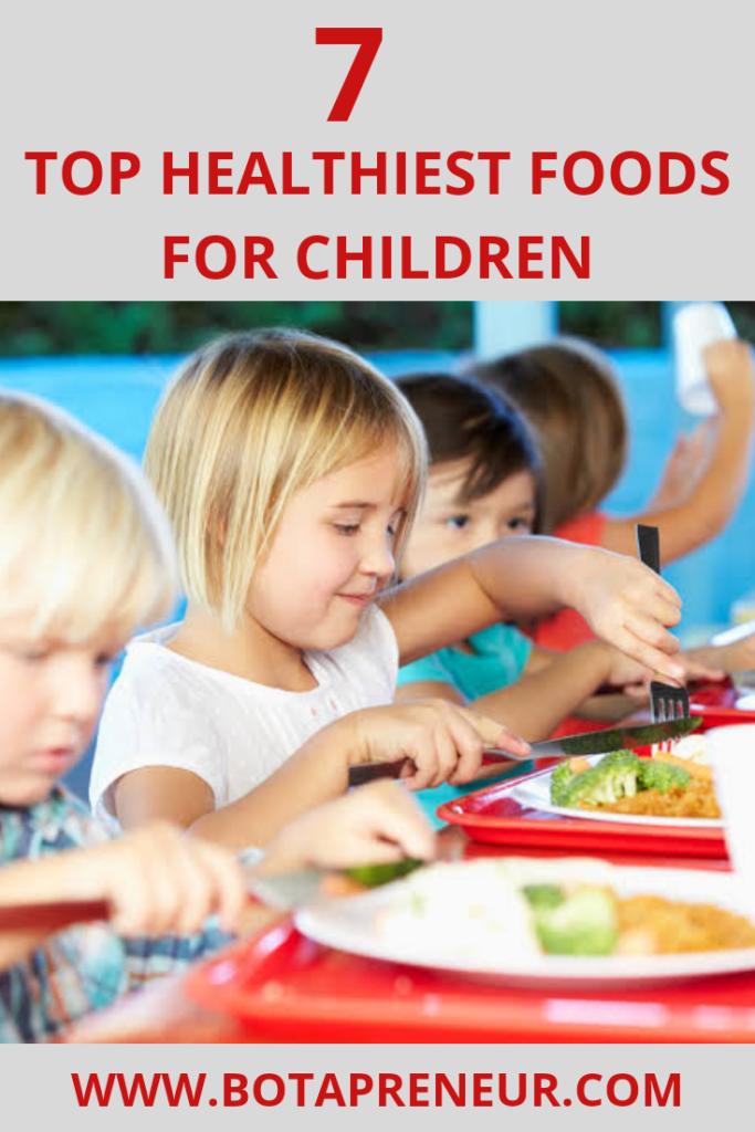 7 Top Healthiest Foods For Children